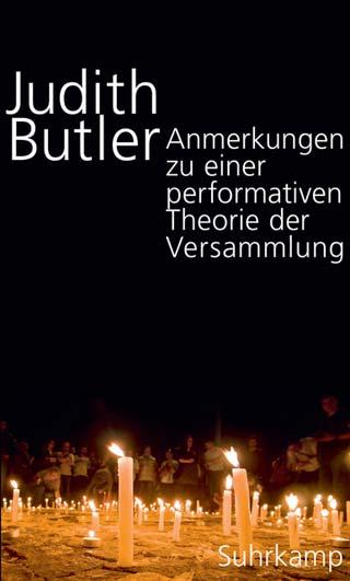 Judith Butler: Anmerkungen zu einer performativen Theorie der Versammlung