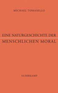 Naturgeschichte der menschlichen Moral